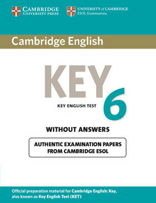 Cambridge English Key 6 Student's Book without Answers - KET Practice Tests (Paperback)