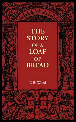 The Story of a Loaf of Bread (Paperback)