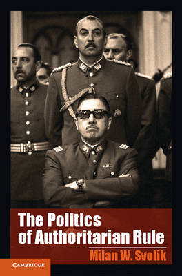 Cambridge Studies in Comparative Politics: The Politics of Authoritarian Rule (Paperback)