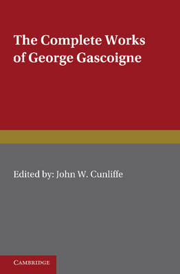 The Complete Works of George Gascoigne: The Glasse of Governement, the Princely Pleasures at Kenelworth Castle, the Steele Glas, and Other Poems and Prose Works Volume 2 (Paperback)