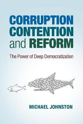 Corruption, Contention, and Reform: The Power of Deep Democratization (Paperback)