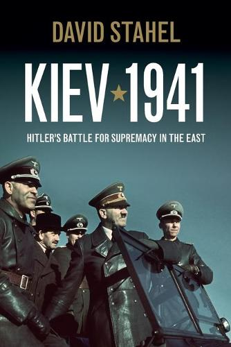 Kiev 1941: Hitler's Battle for Supremacy in the East (Paperback)