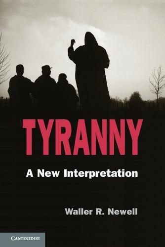 Tyranny: A New Interpretation (Paperback)