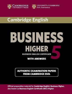 BEC Practice Tests: Cambridge English Business 5 Higher Student's Book with Answers (Paperback)