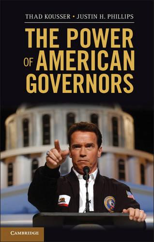 The Power of American Governors: Winning on Budgets and Losing on Policy (Paperback)