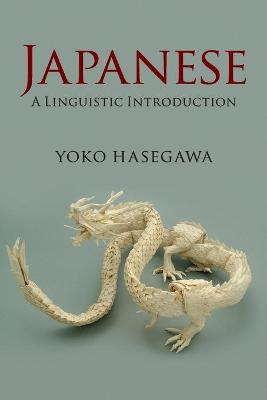 Japanese: A Linguistic Introduction (Paperback)
