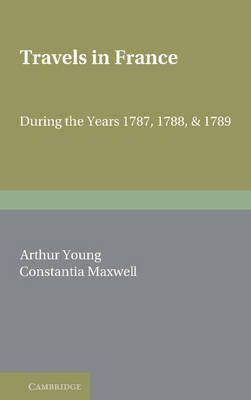 Travels in France: During the Years 1787, 1788 and 1789 (Paperback)