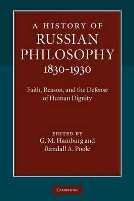 A History of Russian Philosophy 1830-1930: Faith, Reason, and the Defense of Human Dignity (Paperback)