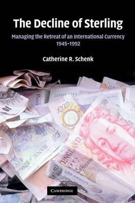 The Decline of Sterling: Managing the Retreat of an International Currency, 1945-1992 (Paperback)