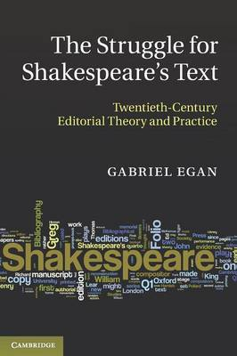 The Struggle for Shakespeare's Text: Twentieth-Century Editorial Theory and Practice (Paperback)