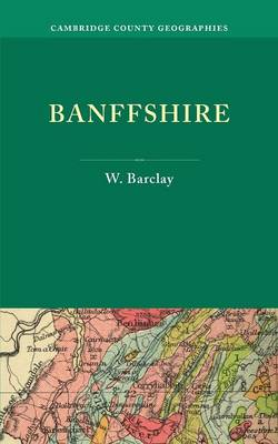 Banffshire - Cambridge County Geographies (Paperback)