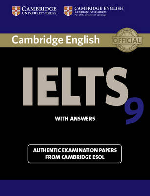 Cambridge IELTS 9 Student's Book with Answers: Authentic Examination Papers from Cambridge ESOL - IELTS Practice Tests (Paperback)