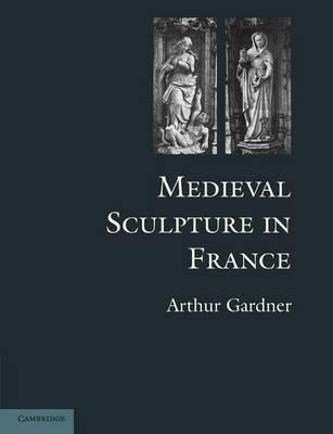 Medieval Sculpture in France (Paperback)