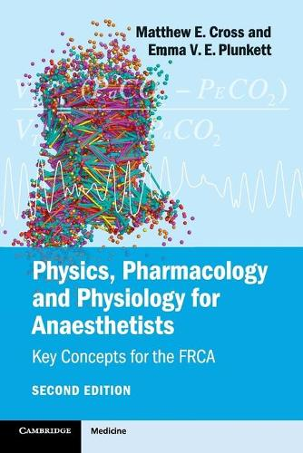 Physics, Pharmacology and Physiology for Anaesthetists: Key Concepts for the FRCA (Paperback)