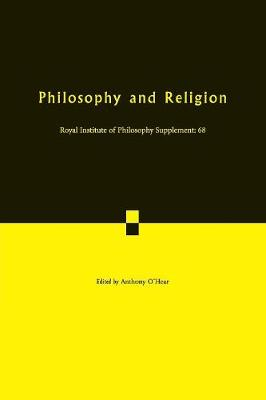 Philosophy and Religion - Royal Institute of Philosophy Supplements 68 (Paperback)