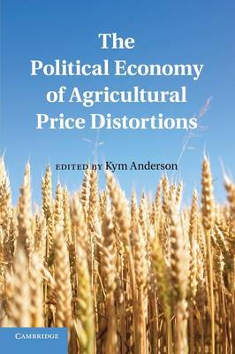 The Political Economy of Agricultural Price Distortions (Paperback)