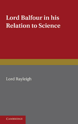 Lord Balfour and his Relation to Science (Paperback)