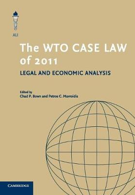 The American Law Institute Reporters Studies on WTO Law: The WTO Case Law of 2011 (Paperback)