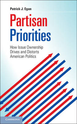 Partisan Priorities: How Issue Ownership Drives and Distorts American Politics (Paperback)