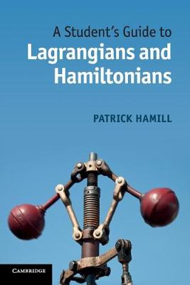 Student's Guides: A Student's Guide to Lagrangians and Hamiltonians (Paperback)