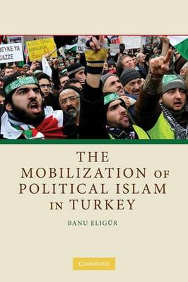 The Mobilization of Political Islam in Turkey (Paperback)