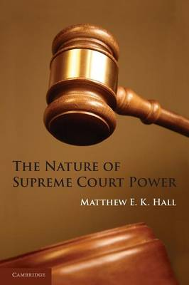 The Nature of Supreme Court Power (Paperback)