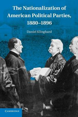 The Nationalization of American Political Parties, 1880-1896 (Paperback)