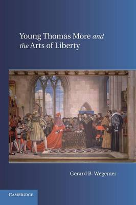 Young Thomas More and the Arts of Liberty (Paperback)