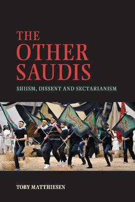 The Other Saudis: Shiism, Dissent and Sectarianism - Cambridge Middle East Studies 46 (Paperback)