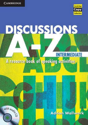 Discussions A-Z Intermediate Book and Audio CD: A Resource Book of Speaking Activities - Cambridge Copy Collection