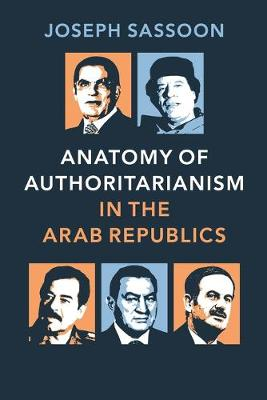 Anatomy of Authoritarianism in the Arab Republics (Paperback)