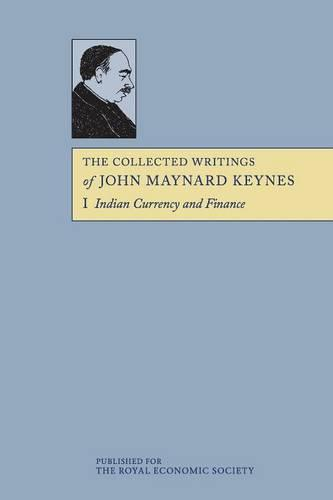 The Collected Writings of John Maynard Keynes 30 Volume Paperback Set: Indian Currency and Finance Volume 1 - The Collected Writings of John Maynard Keynes (Paperback)