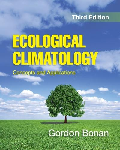 Ecological Climatology: Concepts and Applications (Paperback)