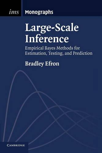 Large-Scale Inference: Empirical Bayes Methods for Estimation, Testing, and Prediction - Institute of Mathematical Statistics Monographs 1 (Paperback)