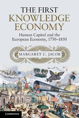The First Knowledge Economy: Human Capital and the European Economy, 1750-1850 (Paperback)