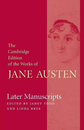 The Cambridge Edition of the Works of Jane Austen 8 Volume Paperback Set: Later Manuscripts - The Cambridge Edition of the Works of Jane Austen (Paperback)