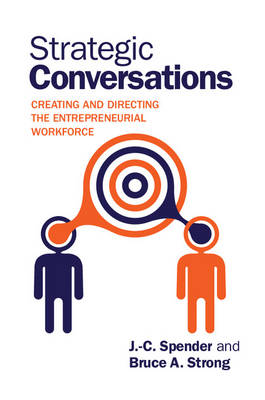 Strategic Conversations: Creating and Directing the Entrepreneurial Workforce (Paperback)