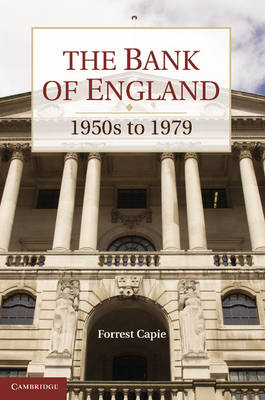 Studies in Macroeconomic History: The Bank of England: 1950s to 1979 (Paperback)
