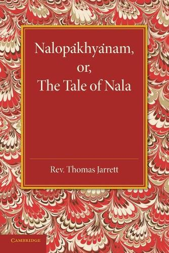 Nalopakhyanam: Or, The Tale of Nala (Paperback)