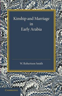 Kinship and Marriage in Early Arabia (Paperback)