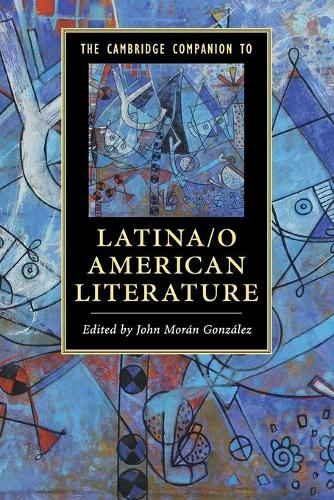 The Cambridge Companion to Latina/o American Literature - Cambridge Companions to Literature (Paperback)