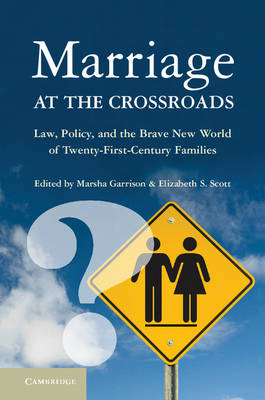 Marriage at the Crossroads: Law, Policy, and the Brave New World of Twenty-First-Century Families (Paperback)