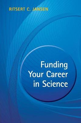 Funding your Career in Science: From Research Idea to Personal Grant (Paperback)