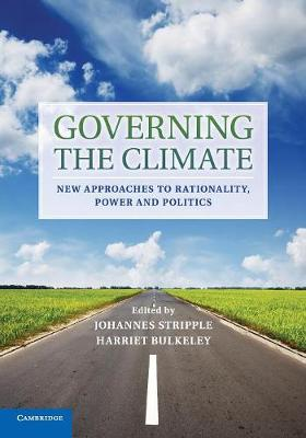 Governing the Climate: New Approaches to Rationality, Power and Politics (Paperback)