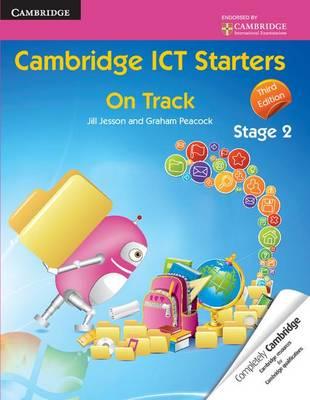 Cambridge International Examinations: Cambridge ICT Starters: On Track, Stage 2 (Paperback)