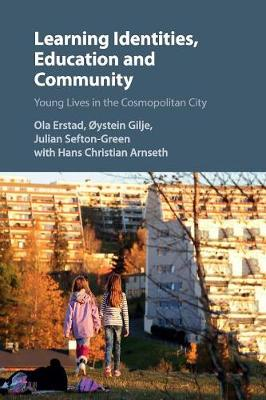 Learning Identities, Education and Community: Young Lives in the Cosmopolitan City (Paperback)