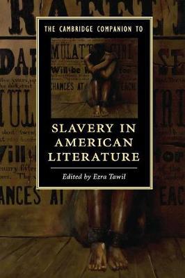 The Cambridge Companion to Slavery in American Literature - Cambridge Companions to Literature (Paperback)