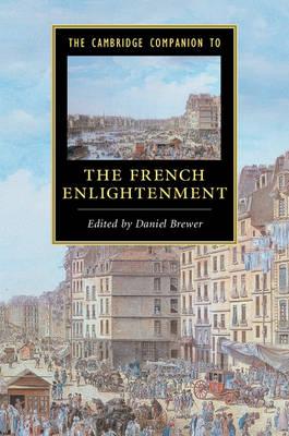 The Cambridge Companion to the French Enlightenment - Cambridge Companions to Literature (Paperback)