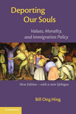 Deporting our Souls: Values, Morality, and Immigration Policy (Paperback)
