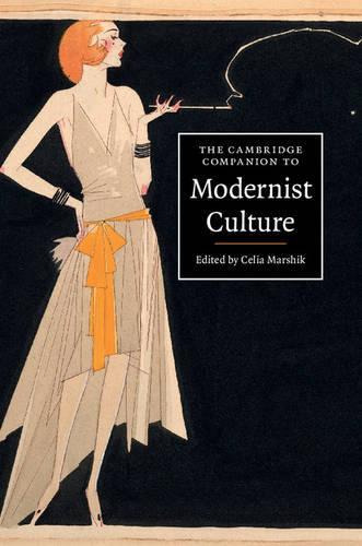 The Cambridge Companion to Modernist Culture - Cambridge Companions to Culture (Paperback)